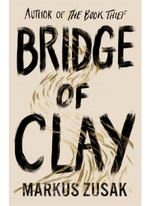 MarKus Zusak | Bridge of Clay