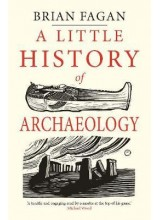 Brian Fagan | A Little History of Archaeology