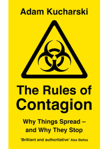Adam Kucharski | The Rules of Contagion: Why Things Spread - and Why They Stop