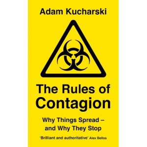 Adam Kucharski   The Rules of Contagion: Why Things Spread - and Why They Stop