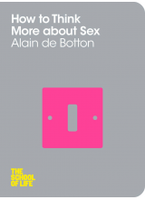 Alain De Botton | How to Think More About Sex