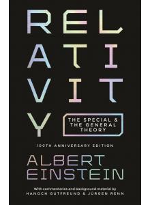 Алберт Айнщайн | Обща Теория на Относителността - 100-годишно Юбилейно Издание на английски език