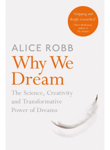 Alice Robb | Why We Dream: The Transformative Power of Our Nightly Journey