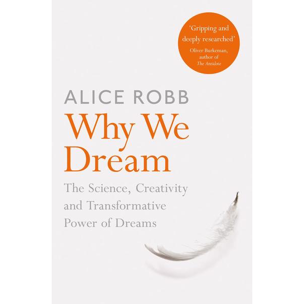 Alice Robb | Why We Dream: The Transformative Power of Our Nightly Journey 1