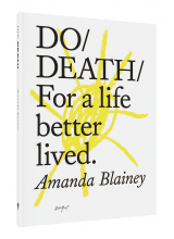 Amanda Blainey | Do Death: For a life better lived