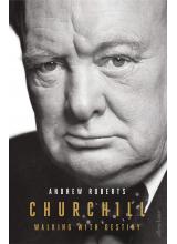 Андрю Робъртс   Churchill: Walking with Destiny