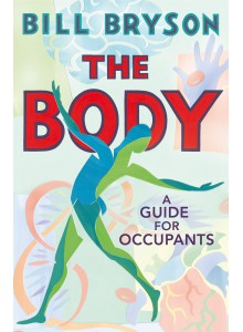 Bill Bryson | The Body: A Guide for Occupants