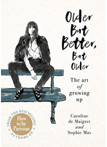 Caroline de Maigret | Older but Better but Older