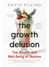 David Pilling | The Growth Delusion: Wealth, Poverty, and the Well-Being of Nations