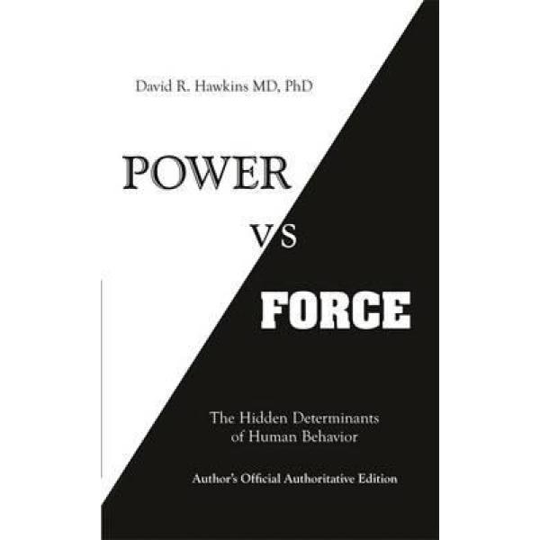 David R. Hawkins | Power vs. Force 1