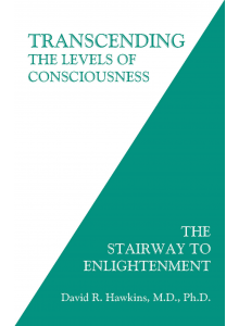 David R. Hawkins | Transcending the Levels of Consciousness: The Stairway to Enlightenment
