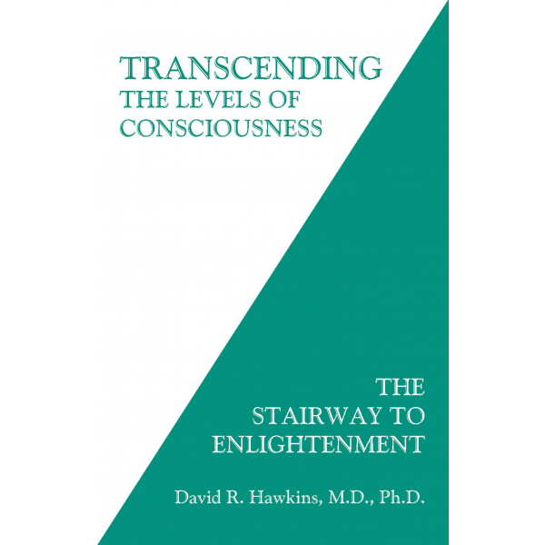 David R. Hawkins   Transcending the Levels of Consciousness: The Stairway to Enlightenment 1