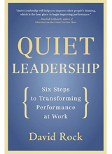 David Rock | Quiet Leadership: Six Steps to Transforming Performance at Work