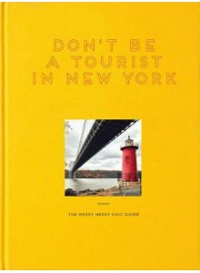 Don't Be a Tourist in New York: The Messy Nessy Chic Guide | Vanessa Grall