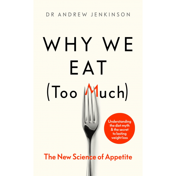 Dr. Andrew Jenkinson | Why We Eat Too Much 1