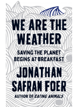 Джонатан Сафран Фоер | We Are the Weather: Saving the Planet Begins at Breakfast