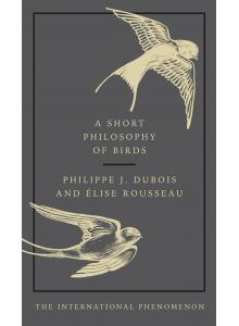 Elise Rousseau | A Short Philosophy of Birds