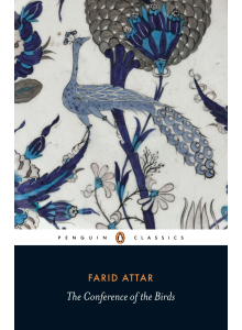 Farid Attar  | The Conference of the Birds: The Selected Sufi Poetry of Farid Ud-Din Attar