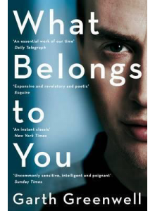 Garth Greenwell | What Belongs to You