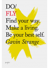Gavin Strange | Do Fly: Find Your Way. Make a Living. Be Your Best Self.