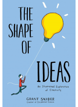 Grant Snider   The Shape of Ideas: An Illustrated Exploration of Creativity