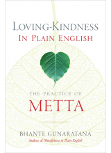 Henepola Gunaratana | Loving-Kindness in Plain English: The Practice of Metta