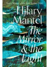 Hilary Mantel | The Mirror & the Light