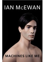 Ian McEwan | Machines Like Me
