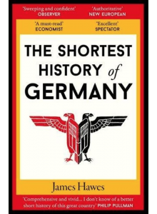 James Hawes | The Shortest History of Germany