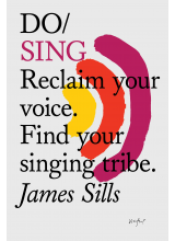 James Sills | Do / Sing Reclaim Your Voice