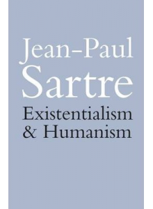 Jean Paul Sartre | Existentialism is a Humanism