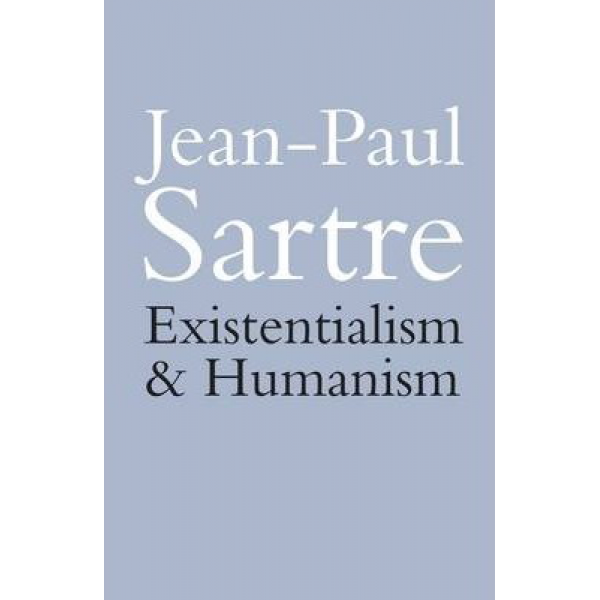 Jean Paul Sartre   Existentialism is a Humanism 1