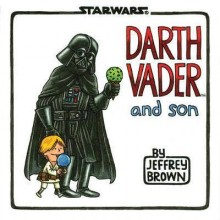 Jeffrey Brown   Darth Vader and Son