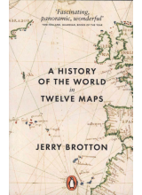 Jerry Brotton | A History of The World in Twelve Maps