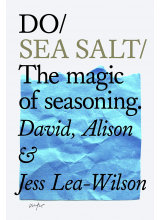 Jess Lea Wilson | Do / Sea Salt: The magic of seasoning