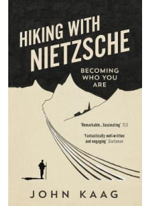 Joan Kaag | Hiking With Nietzsche: On Becoming Who You Are