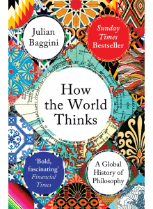 Julian Baggini | How The World Thinks