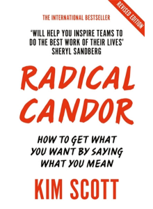 Kim Malone Scott | Radical Candor: Fully Revised and Updated Edition: How to Get What You Want by Saying What You Mean