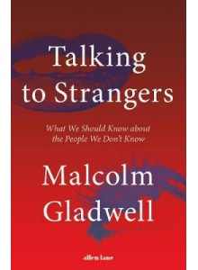 Malcolm Gladwell | Talking to Strangers