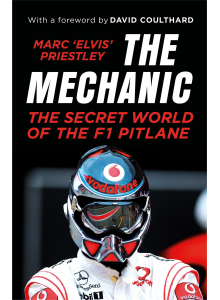 Marc 'Elvis' Priestley | The Mechanic: The Secret World of the F1 Pitlane