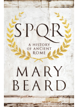 Mary Beard's Spqr | A History of Ancient Rome Summary