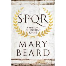 Mary Beard's Spqr | A History of Ancient Rome Summary