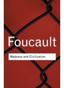 Michel Foucault | Madness and Civilization