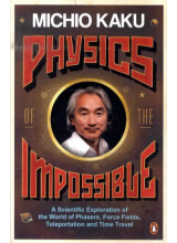 Michio Kaku | Physics of The Impossible