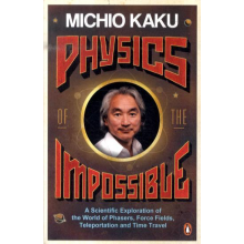 Michio Kaku | Physics of The Impossible
