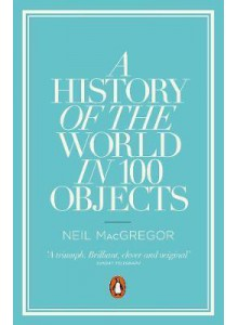 Neil MacGregor | A History of the World in 100 objects