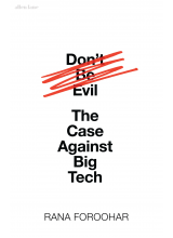 Rana Foroohar | Don't Be Evil: The Case Against Big Tech