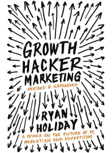 Райън Холидей   Growth Hacker Marketing: A Primer on the Future of PR, Marketing, and Advertising
