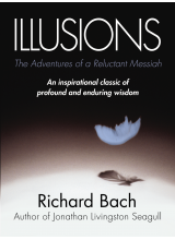 Ричард Бах | Illusions: The Adventures of a Reluctant Messiah