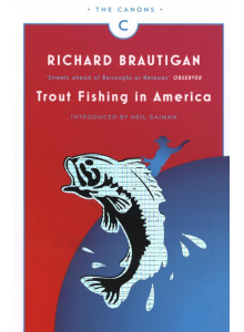 Richard Brautigan | Trout Fishing in America